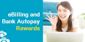 Join Now! eBilling and Bank Autopay Rewards